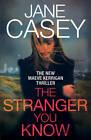 The Stranger You Know by Jane Casey (Hardback, 2013)