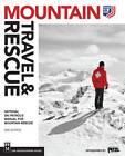 Mountain Travel & Rescue: International Ski Patrol's Manual for Mountain Rescue by National Ski Patrol (Paperback, 2012)