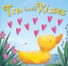 Ten Little Kisses by Little Tiger Press Group (Novelty book, 2013)