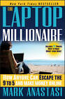 The Laptop Millionaire: How Anyone Can Escape the 9 to 5 and Make Money Online by Mark Anastasi (Hardback, 2012)