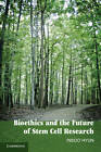 Bioethics and the Future of Stem Cell Research by Insoo Hyun (Paperback, 2013)