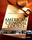 American Criminal Courts: Legal Process and Social Context by Casey Welch, John Randolph Fuller (Hardback, 2013)