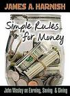 Simple Rules for Money: John Wesley on Earning, Saving, & Giving by James A Harnish (Paperback / softback, 2010)