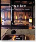 Living in Japan by Angelika Taschen, Reto Guntli, Kathy Arlyn Sokol, Alex Kerr (Hardback, 2013)