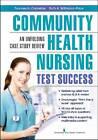 Community Health Nursing Test Success: an Unfolding Case Study Review by Frances H. Cornelius, Ruth A. Wittman-Price (Paperback, 2013)