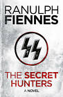 The Secret Hunters by Sir Ranulph Fiennes (Paperback, 2012)