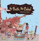 No Bath, No Cake!: Polly's Pirate Party by Matthias Weinert (Hardback, 2013)