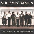 Screamin' Daemon - Decline of the English Murder (2010)