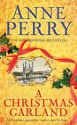 A Christmas Garland by Anne Perry (Hardback, 2012)
