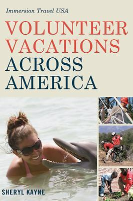 Volunteer Vacations Across America: Immersion Travel USA (Immersion Travel USA),