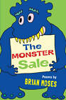 The Monster Sale by Brian Moses (Paperback, 2013)