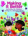 Making it Better: Activities for Children Living in a Stressful World by Barbara Oehlberg (Paperback, 2012)