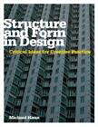 Structure and Form in Design: Critical Ideas for Creative Practice by Michael Hann (Paperback, 2012)