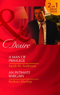 A Man Of Privilege (Mills & Boon Desire), Dunlop, Barbara, Anderson, Sarah M., V