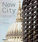New City: Contemporary Architecture in the City of London by Alec Forshaw (Paperback, 2013)