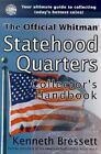 Official Whitman Statehood Quarters Collector's Handbook by Kenneth Bressett (2000, Paperback)