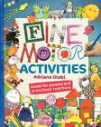 Fine Motor Activities by Adriana Olabi (Paperback / softback, 2012)