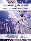Renewable Energy Sources and Climate Change Mitigation: Special Report of the Intergovernmental Panel on Climate Change by Intergovernmental Panel on Climate Change, United Nations Environment Programme (Paperback, 2011)