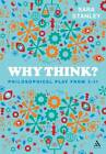 Why Think?: Philosophical Play from 3-11 by Sara Stanley (Paperback, 2012)