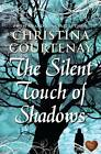 The Silent Touch of Shadows by Christina Courtenay (Paperback, 2012)