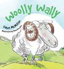 Woolly Wally by Ross Kinnaird, Dawn McMillan (Paperback, 2012)