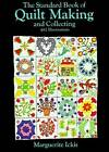 The Standard Book of Quilt Making and Collecting by Marguerite Ickis (Paperback, 1959)