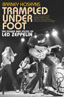 Trampled Under Foot: The Power and Excess of Led Zeppelin by Barney Hoskyns (Hardback, 2012)