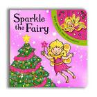 Sparkly Christmas: Sparkle the Fairy! by Pan Macmillan (Board book, 2012)