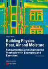 Building Physics - Heat, Air and Moisture: Fundamentals and Engineering Methods with Examples and Exercises by Hugo S. L. C. Hens (Paperback, 2012)