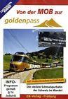 Von der MOB zur GoldenPass (2010)