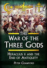 The War of the Three Gods: Romans, Persians and the Rise of Islam by Peter Crawford (Hardback, 2013)