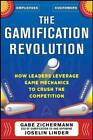 The Gamification Revolution: How Leaders Leverage Game Mechanics to Crush the Competition by Gabe Zichermann, Joselin Linder (Hardback, 2013)