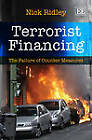 Terrorist Financing: The Failure of Counter Measures by Nick Ridley (Hardback, 2012)
