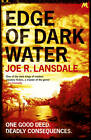 Edge of Dark Water by Joe R. Lansdale (Paperback, 2013)