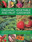Organic Vegetable and Fruit Gardener: a Practical Directory of Garden Produce with Over 250 Photographs by Christine Lavelle, Michael Lavelle (Hardback, 2013)