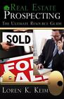 Real Estate Prospecting : The Ultimate Resource Guide by Loren Keim (2008, Paperback)