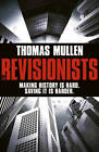 The Revisionists by Thomas Mullen (Paperback, 2012)