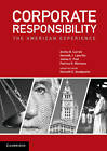 Corporate Responsibility: The American Experience by Patricia H. Werhane, Archie B. Carroll, James E. Post, Kenneth J. Lepartito (Paperback, 2012)