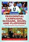 Presidential Campaigns, Slogans, Issues, and Platforms: The Complete Encyclopedia by Robert North Roberts, Scott John Hammond, Valerie A. Sulfaro (Hardback, 2012)