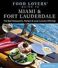 Food Lovers' Guide to Miami & Fort Lauderdale: The Best Restaurants, Markets & Local Culinary Offerings by Christine Najac (Paperback, 2012)