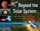 Beyond the Solar System: Exploring Galaxies, Black Holes, Alien Planets & More. A History with 21 Activities by Mary Kay Carson (Paperback, 2013)