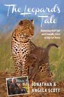 The Leopard's Tale: featuring Half-Tail and Zawadi, stars of Big Cat Diary by Jonathan Scott, Angela Scott (Paperback, 2013)