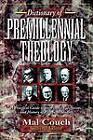 Dictionary of Premillennial Theology by Kregel Publications,U.S.(Paperback / softback)