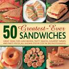 50 Greatest-ever Sandwiches: Great Ideas for Lunchboxes, Tasty Snacks, Gourmet Wraps and Party Pieces by Carole Handslip (Hardback, 2013)