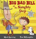 Big Bad Bill on the Naughty Step by Mark Sperring (Paperback, 2012)