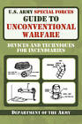 U.S. Army Special Forces Guide to Unconventional Warfare: Devices and Techniques for Incendiaries by Army (Paperback / softback, 2011)
