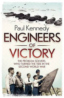 """""""AS NEW"""" Kennedy, Paul, Engineers of Victory: The Problem Solvers who Turned the"""