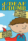 d/Deaf and d/Dumb: A Portrait of a Deaf Kid as a Young Superhero by Joseph Michael Valente (Hardback, 2011)
