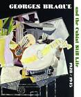 Georges Braque and the Cubist Still Life, 1928 -1945 by Karen K. Butler (Hardback, 2013)
