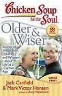 Older & Wiser  : Stories of Inspiration, Humor, and Wisdom about Life at a Certain Age by Mark Victor Hansen, Amy Newmark, Jack Canfield (Paperback / softback, 2013)